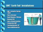 gmt earth tub installations