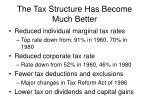 the tax structure has become much better