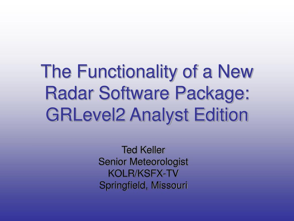 the functionality of a new radar software package grlevel2 analyst edition l.