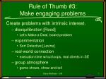 rule of thumb 3 make engaging problems