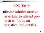 log tip 4