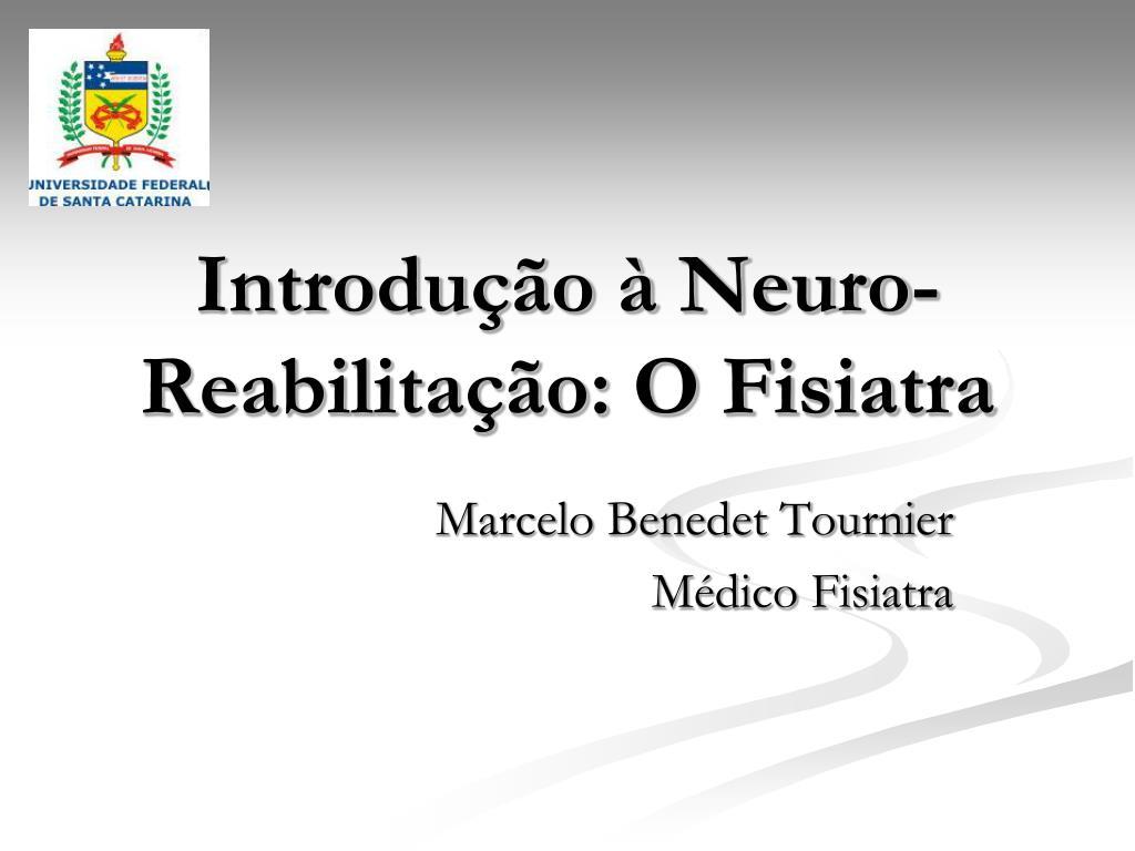 introdu o neuro reabilita o o fisiatra l.