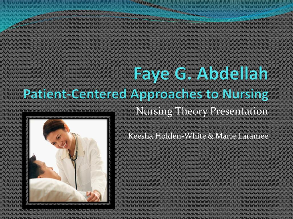 faye g abdellah patient centered a pproaches to nursing l.