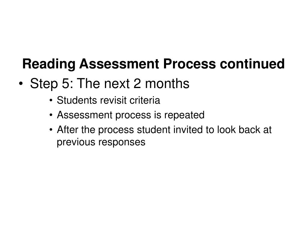 Reading Assessment Process continued