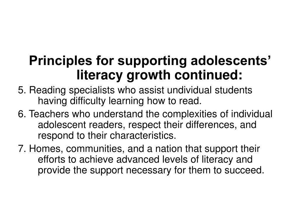 Principles for supporting adolescents' literacy growth continued:
