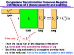 congruence transformation preserves negative definiteness of e hence passivity and stability