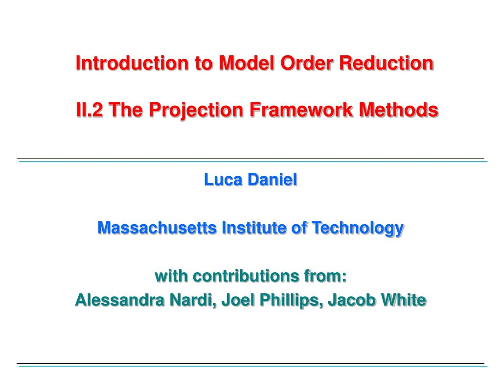 introduction to model order reduction ii 2 the projection framework methods l.