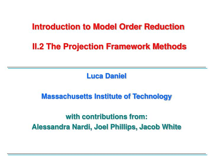 introduction to model order reduction ii 2 the projection framework methods n.