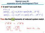 special case 2 expansion at s 0 biorthogonal v t u i