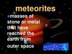 meteorites