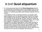 le bref quod aliquantum