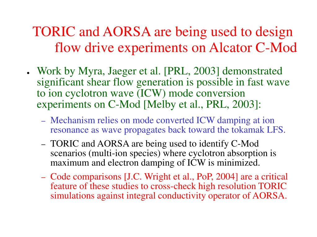 toric and aorsa are being used to design flow drive experiments on alcator c mod l.