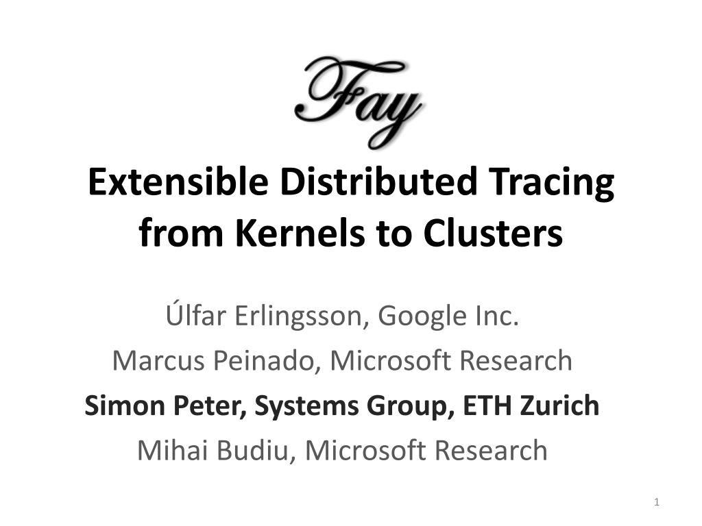 extensible distributed tracing from kernels to clusters l.
