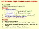 les maladies septic miques et syst miques37