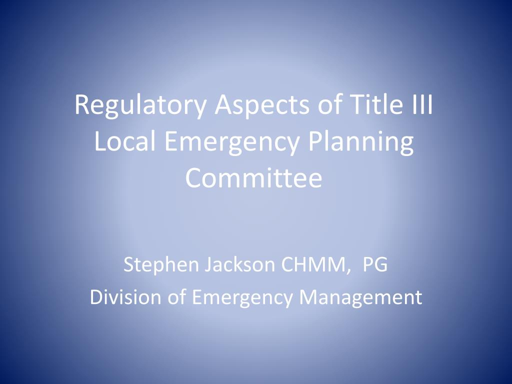 regulatory aspects of title iii local emergency planning committee l.