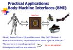 practical applications body machine interfaces bmi