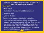 can you describe how inclusion is achieved at a practical level in your school