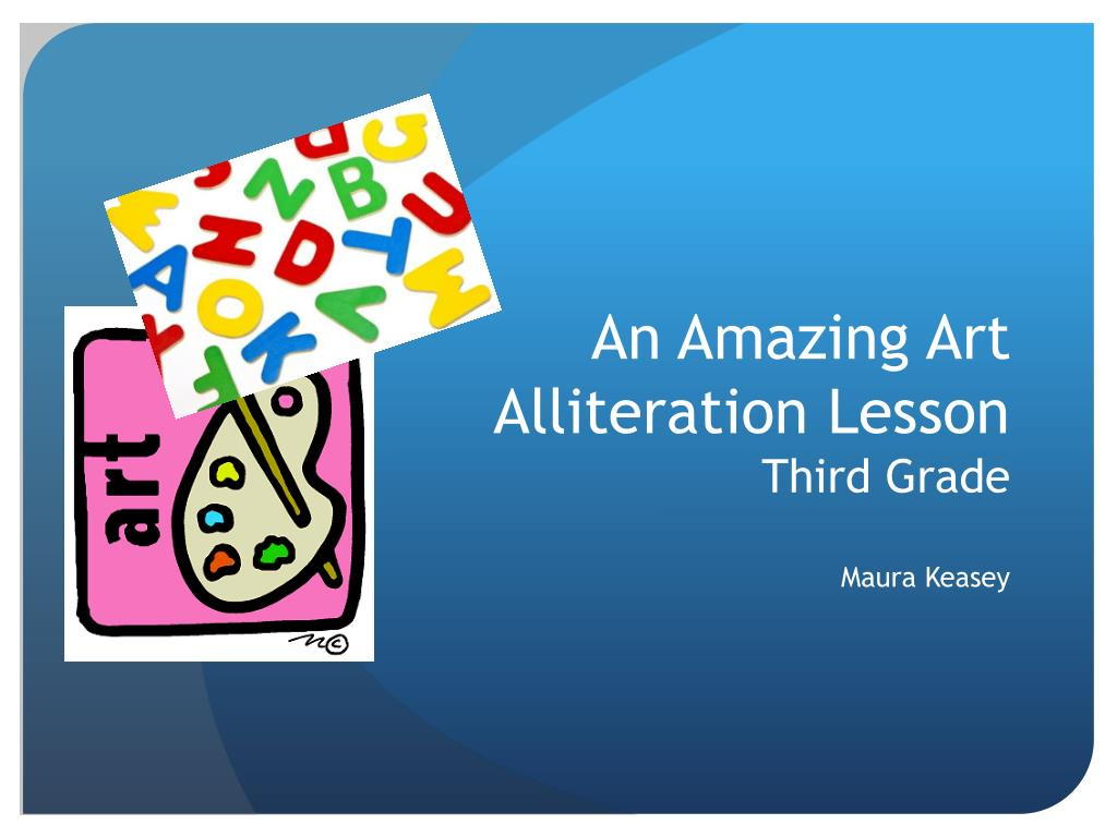 an amazing art alliteration lesson third grade l.