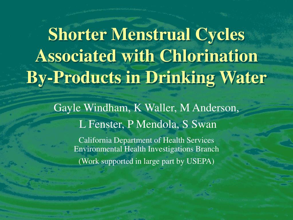 shorter menstrual cycles associated with chlorination by products in drinking water l.