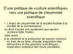 d une politique de culture scientifique vers une politique de citoyennet scientifique