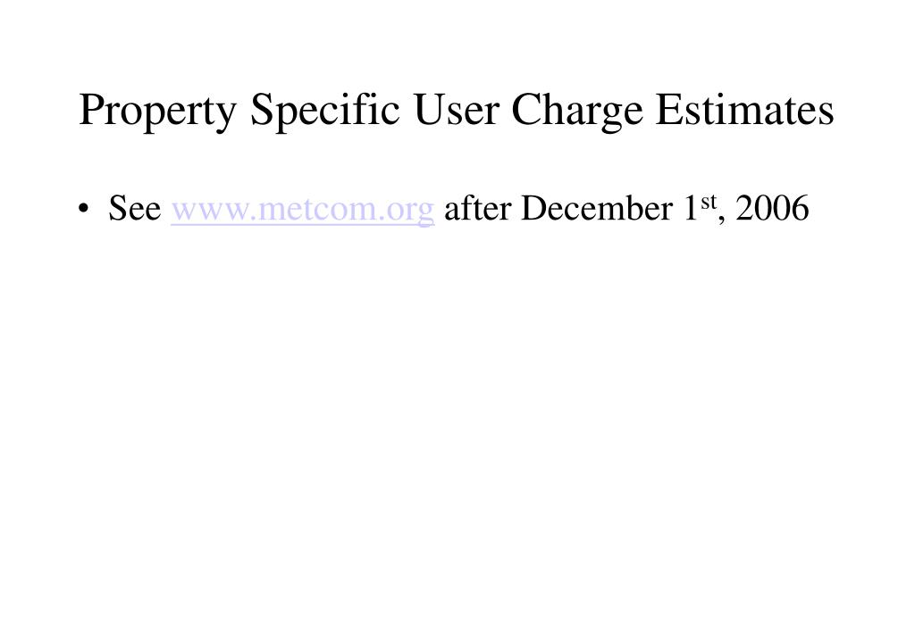 Property Specific User Charge Estimates