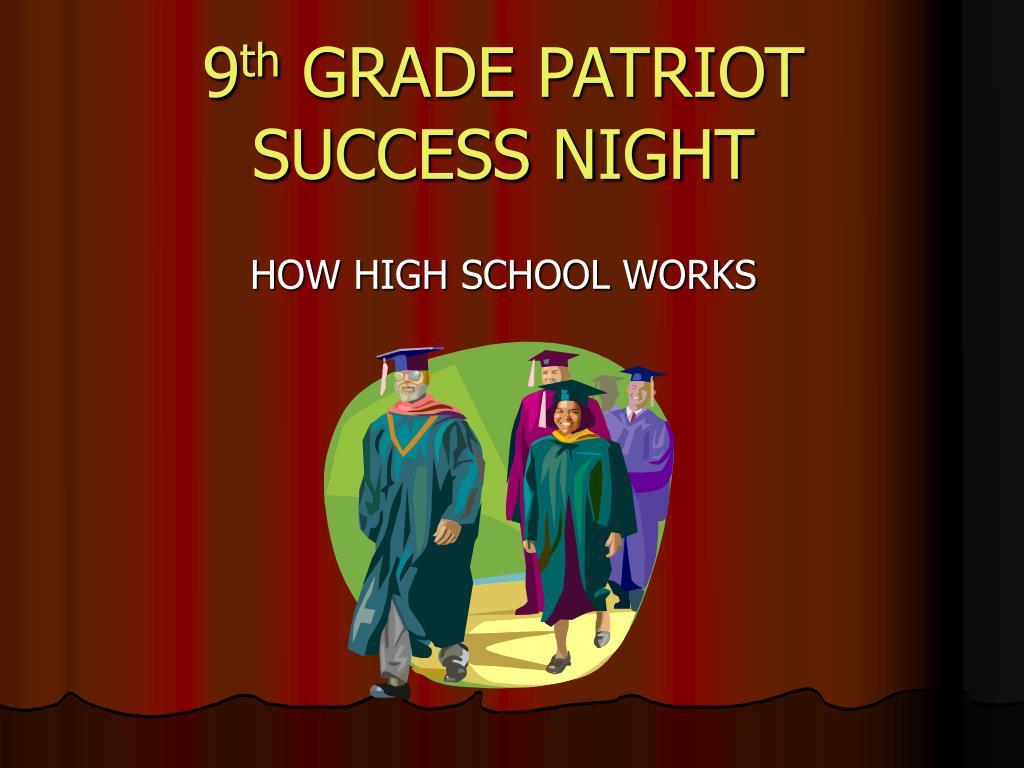 9 th grade patriot success night l.
