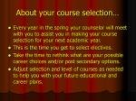 about your course selection