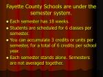 fayette county schools are under the semester system
