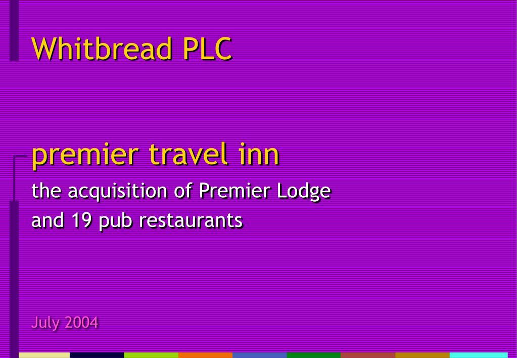 premier travel inn the acquisition of premier lodge and 19 pub restaurants l.