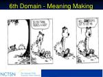 6th domain meaning making63