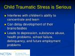 child traumatic stress is serious