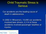 child traumatic stress is serious20