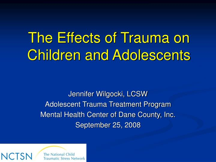 the effects of trauma on children and adolescents n.