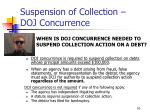 suspension of collection doj concurrence