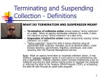 terminating and suspending collection definitions
