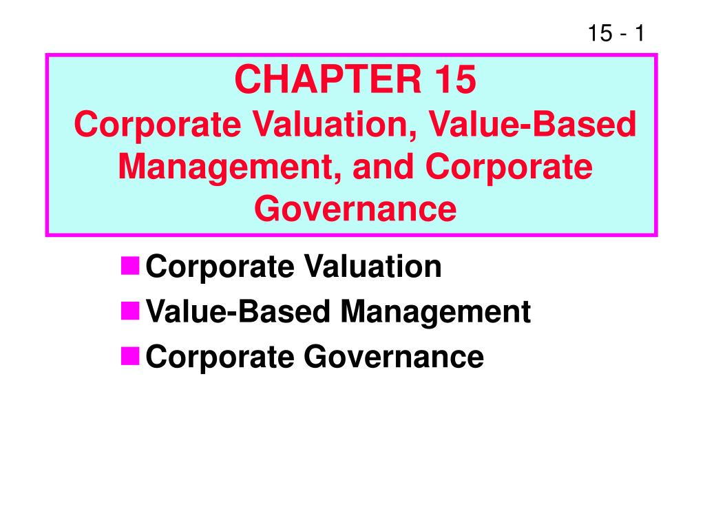 chapter 15 corporate valuation value based management and corporate governance l.