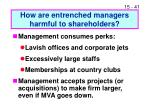 how are entrenched managers harmful to shareholders