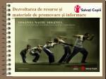 dezvoltarea de resurse i materiale de promovare i informare8