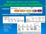 mutation theory and modeling sporadic colon tumor development
