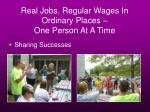 real jobs regular wages in ordinary places one person at a time22