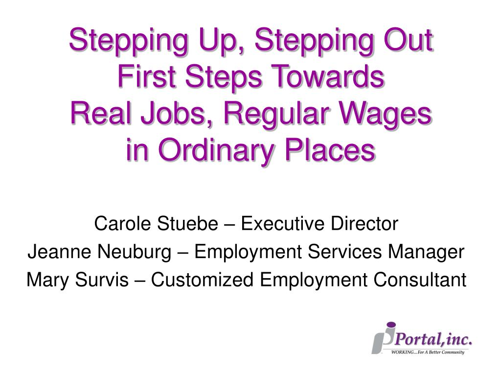 stepping up stepping out first steps towards real jobs regular wages in ordinary places l.