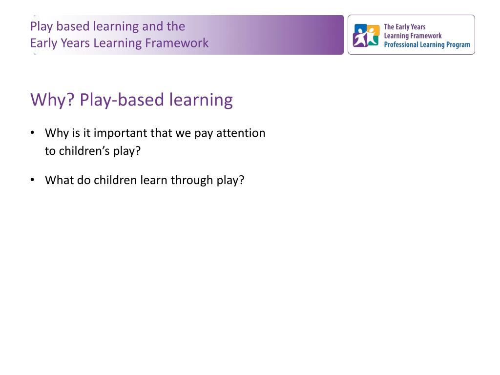 Play based learning and the