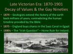 late victorian era 1870 1901 decay of values the gay nineties11