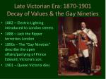 late victorian era 1870 1901 decay of values the gay nineties12