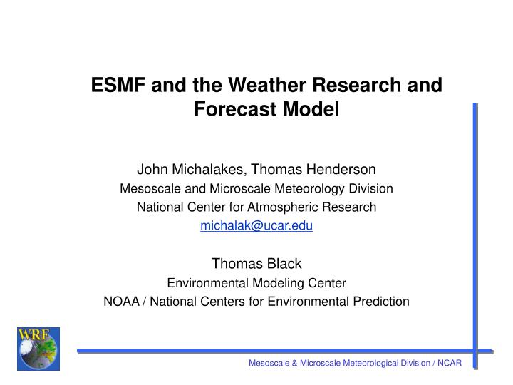 esmf and the weather research and forecast model n.