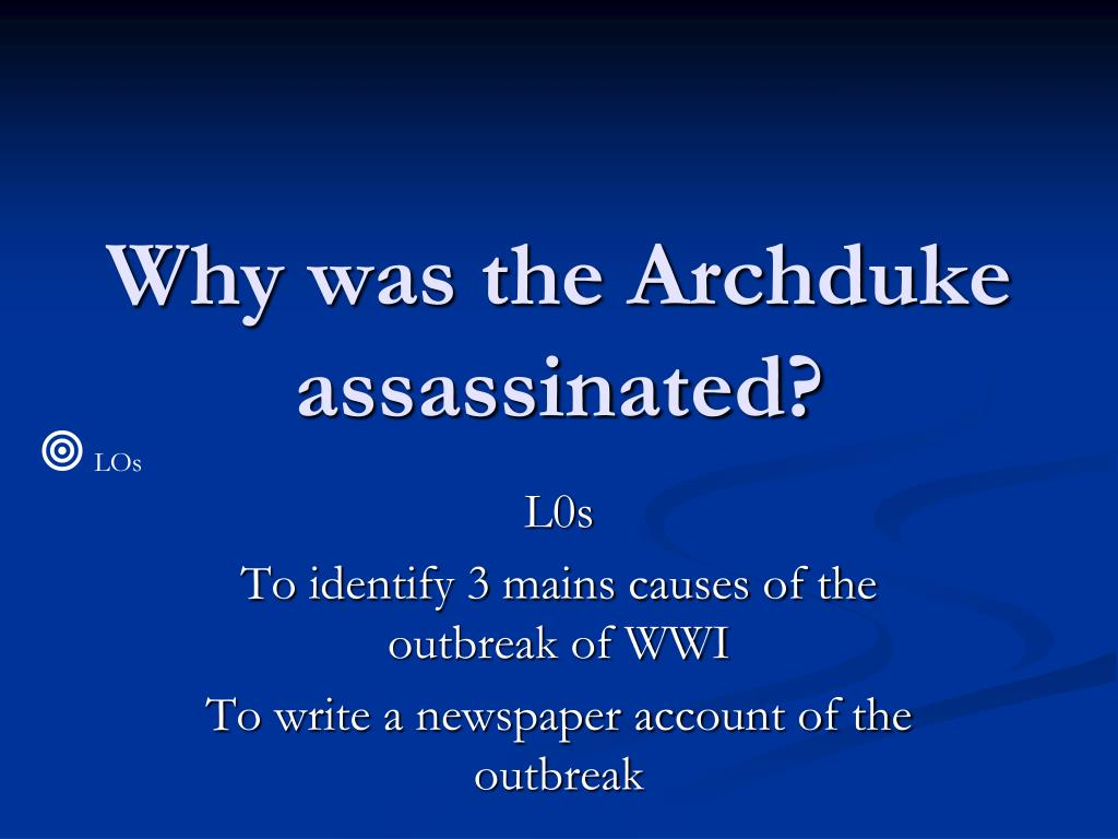 Why was the Archduke assassinated?