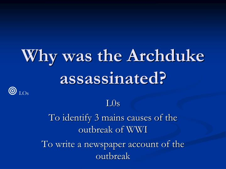 Why was the archduke assassinated