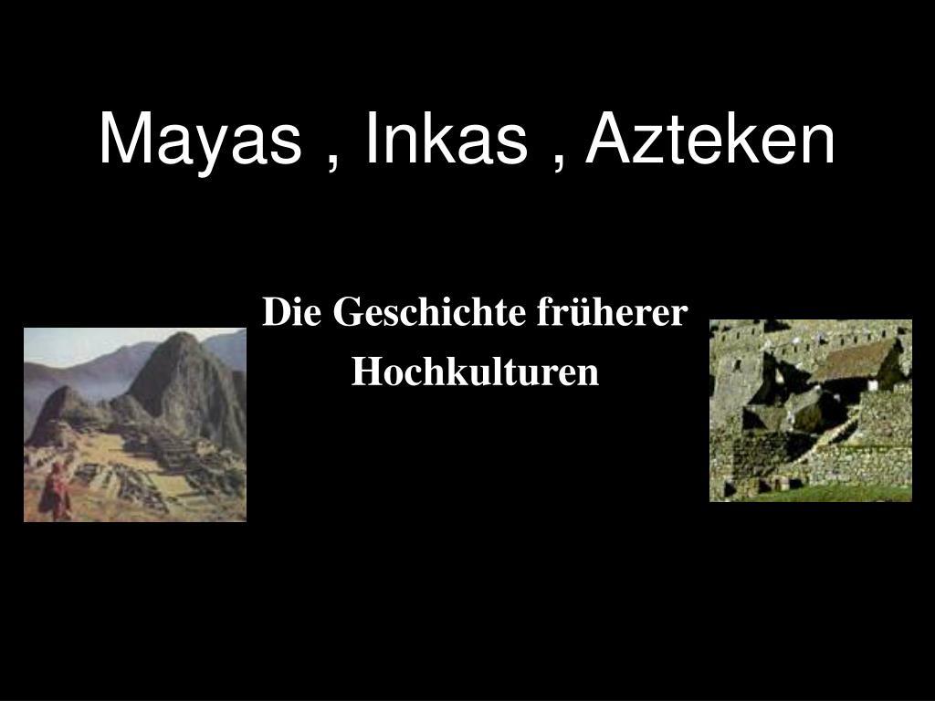 mayas inkas azteken l.