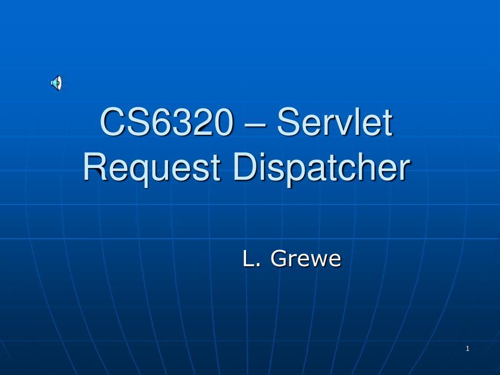 cs6320 servlet request dispatcher l.