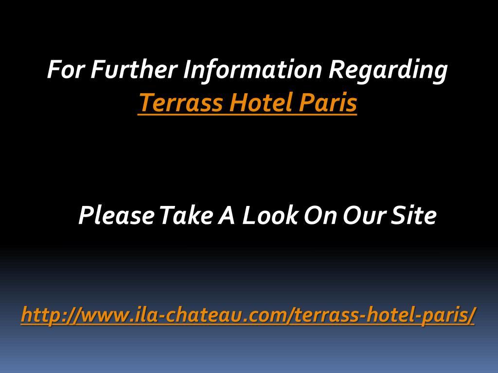 For Further Information Regarding